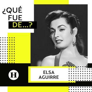 Elsa Aguirre│¿Qué fue de...? Actriz de la Época de Oro del cine mexicano