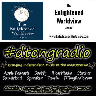 The BEST Independent Music Artists on #dtongradio - Powered by EnlightenedWorldview.com