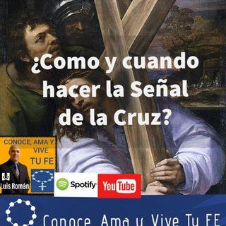 Episodio 76: ¿Como y cuando hacer la Señal de la Cruz?