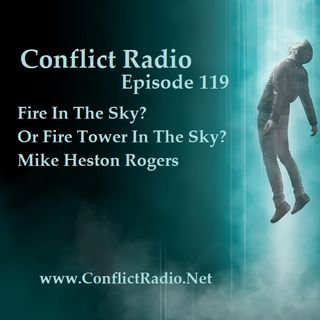Episode 119  Fire In The Sky, Or Fire Tower In The Sky with Mike Heston Rogers