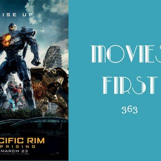 363: Pacific Rim: Uprising - Movies First with Alex First