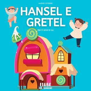 Hansel e Gretel - Fiabe per bambini