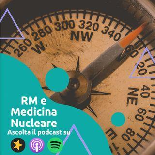 Metodiche di Imaging: Risonanza Magnetica e Medicina Nucleare