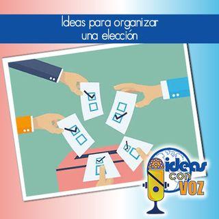 Ideas para organizar una elección