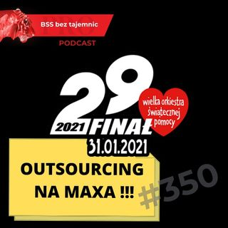 #350 Outsourcing na maxa. Podcasty dla WOSP