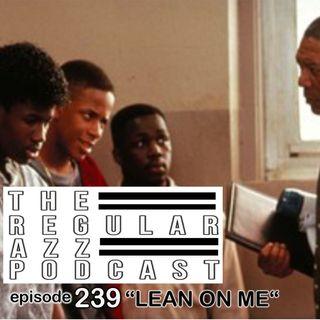 "Episode 239 ""Lean On Me"""