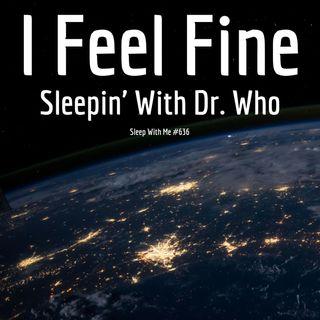 I Feel Fine   Sleepin' With Dr. Who