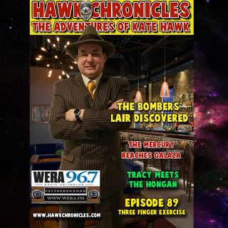 "Episode 89 Hawk Chronicles ""Three Finger Exercise"""