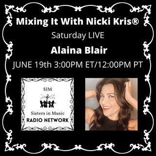 Mixing It Saturday LIVE - Special Guest: Alaina Blair