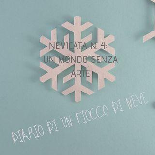 Nevicata n.4: un mondo senza arte