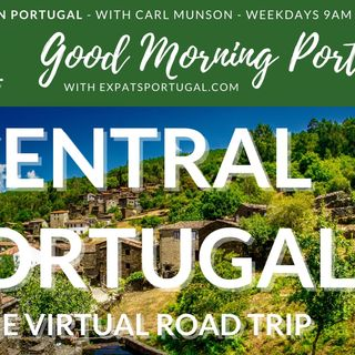 Central Portugal - The Virtual Road Trip | Good Morning Portugal!