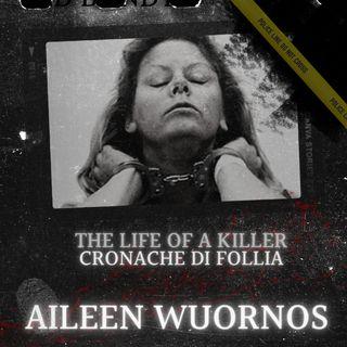 Aileen Wuornos: vittima o carnefice?