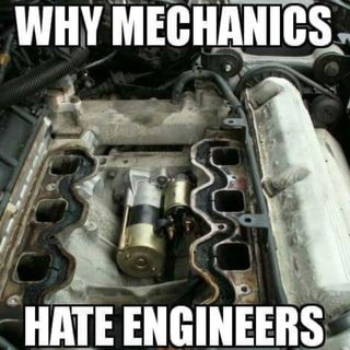 How Engineers Keep Mechanics Miserable