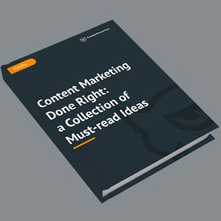 Content Marketing Done Right: Where Do I Start?
