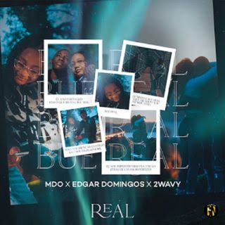 MDO x Edgar Domingos x 2Wavy - Real (BAIXAR AQUI MP3)