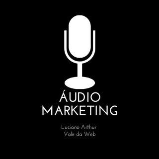 Áudio Marketing - Conheça, entenda e saia na frente!