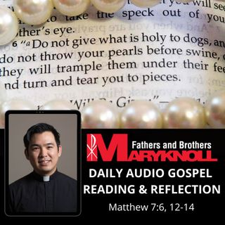 Tuesday of the Twelfth Week in Ordinary Time, Matthew 7:6, 12-14