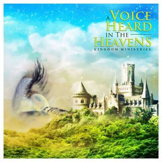 A Voice Heard In the Heavens
