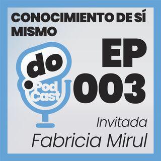 Conocimiento de sí mismo - Con Fabricia Mirul - Ep 003