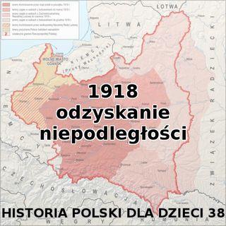 38 - Odzyskanie niepodległości w 1918