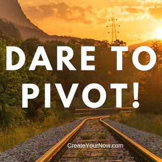 1508 Dare to Pivot!