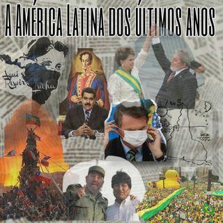 A América Latina dos últimos anos