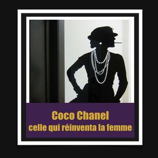 Coco Chanel , celle qui réinventa la femme
