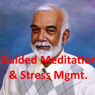 Guided Meditation & Stress Managementt-from wrong notions to right notions