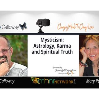 Mysticism; Astrology, Karma And Spiritual Truth With Mary Padlak