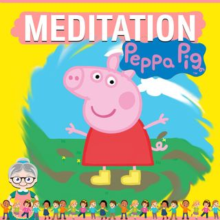 Peppa Pig Meditation for Kids