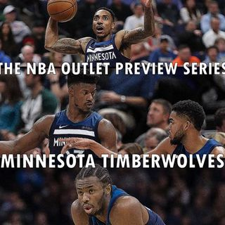 The 2018-19 NBA Outlet Preview Series: Minnesota Timberwolves