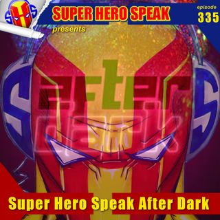 #335: Super Hero Speak After Dark
