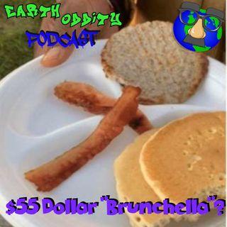 """Earth Oddity 92: $55 Dollar """"Brunchella""""?"""
