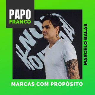 Marcelo Balas - Marcas com Propósito