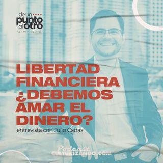 Libertad Financiera ¿debemos amar el dinero? • De un punto al otro • Culturizando