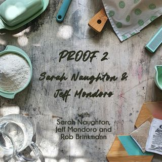 Proof 2  | by Sarah Naughton and Jeff Mondoro