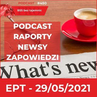 #450 EPT na koniec maja 2021 czyli co słychać w branży BSS?