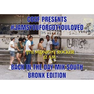 COSF Presents #JamsYouForgotYouLoved #SouthBronx #Mix