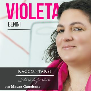 Violeta Benini - #3 Raccontarsi: Storie di fioritura
