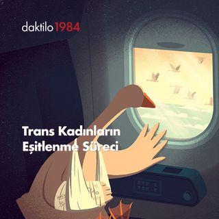 Trans Kadınların Eşitlenme Süreci |Konuk: Beren Azizi & İlkan Dalkuç| Eskisi Gibi Değil #24