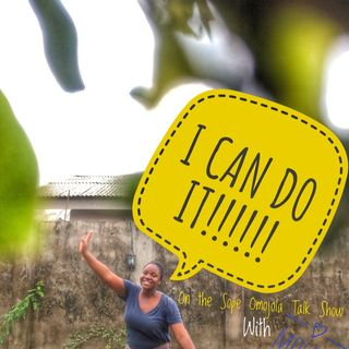 I Can Do It!  - Sope Omojola show-Episode 8