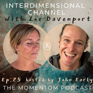 Zoe Davenport - Pleiadians, Interdimensional Channeling & Accessing Our Higher Self