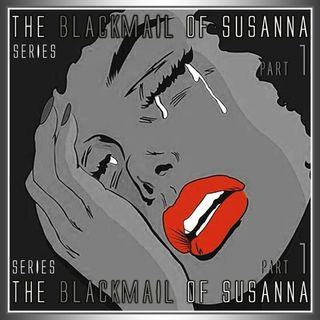 The Blackmail of Susanna Part 1
