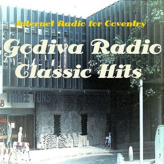 17th May 2019 Godiva Radio playing you the Greatest Classic Hits.