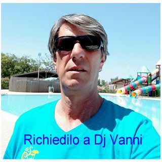 Richiedilo a Dj Vanni #097