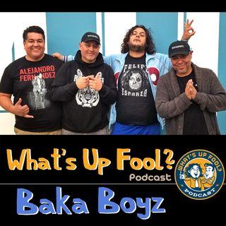 Ep 223 - Baka Boyz