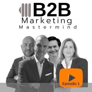 B2B marketing mastermind | Episodio 1