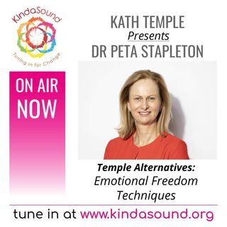 Emotional Freedom Techniques   Dr. Peta Stapleton on Temple Alternatives with Kath Temple