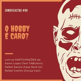 ZombiecastBG # 08 - O Hobby é Caro? (18+)