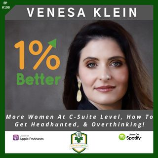 Venesa Klein - More Women At C-Suite Level, How To Get Headhunted, & Overthinking! - EP198